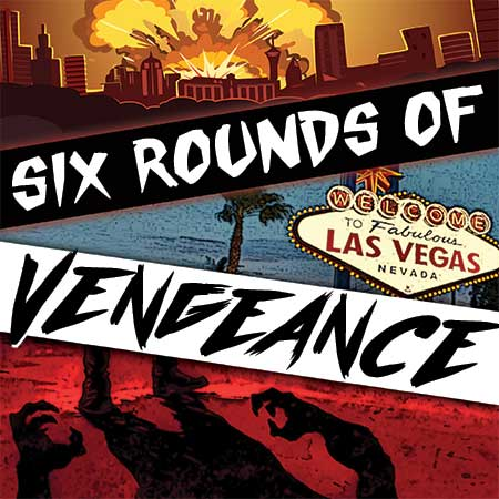 Six Rounds of Vengeance PLay Poster